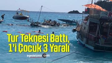 Tur Teknesi Battı, 1'i Çocuk 3 Yaralı