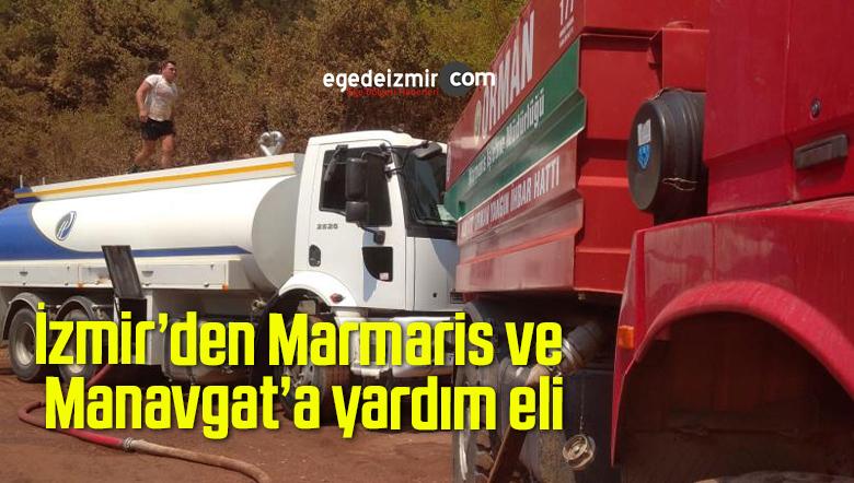 İzmir'den Marmaris ve Manavgat'a yardım eli