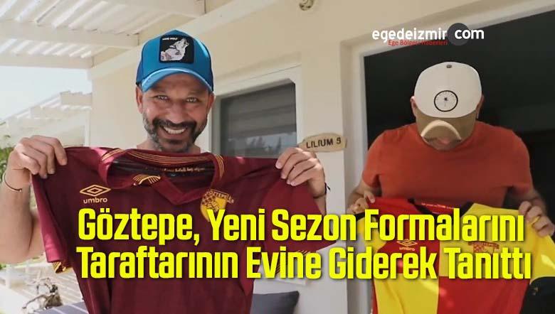 Göztepe, Yeni Sezon Formalarını Taraftarının Evine Giderek Tanıttı