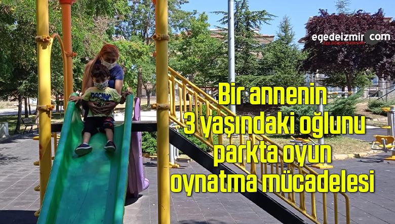 Bir annenin 3 yaşındaki oğlunu parkta oyun oynatma mücadelesi