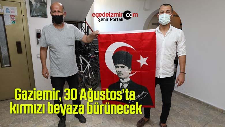 Gaziemir, 30 Ağustos'ta kırmızı beyaza bürünecek