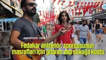 Fedakar antrenör, sporcusunun masrafları için gitarını alıp sokağa koştu