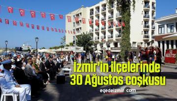 İzmir'in ilçelerinde 30 Ağustos coşkusu