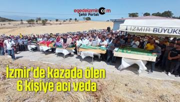 İzmir'de kazada ölen 6 kişiye acı veda