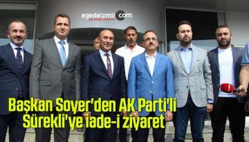 Başkan Soyer'den AK Parti'li Sürekli'ye iade-i ziyaret