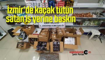 İzmir'de kaçak tütün satan iş yerine baskın