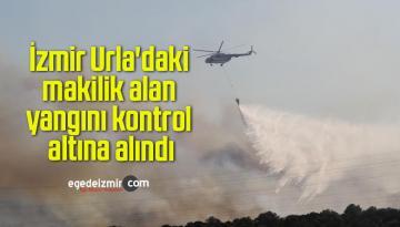 İzmir Urla'daki makilik alan yangını kontrol altına alındı