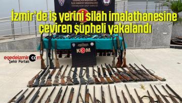 İzmir'de iş yerini silah imalathanesine çeviren şüpheli yakalandı