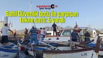 Sahil Güvenlik botu ile çarpışan tekne battı: 5 yaralı