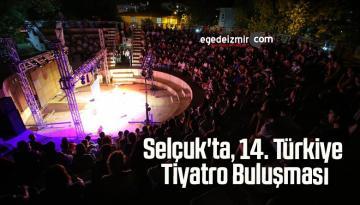 Selçuk'ta, 14. Türkiye Tiyatro Buluşması