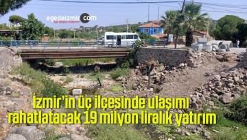 İzmir'in üç ilçesinde ulaşımı rahatlatacak 19 milyon liralık yatırım