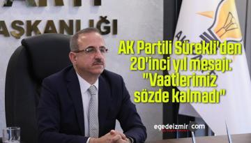"""AK Partili Sürekli'den 20'inci yıl mesajı: """"Vaatlerimiz sözde kalmadı"""""""