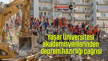 Yaşar Üniversitesi akademisyenlerinden deprem hazırlığı çağrısı