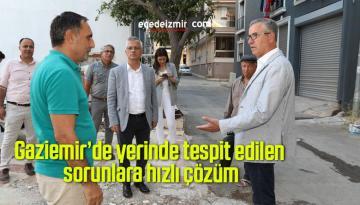 Gaziemir'de yerinde tespit edilen sorunlara hızlı çözüm
