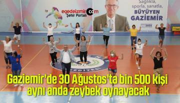 Gaziemir'de 30 Ağustos'ta bin 500 kişi aynı anda zeybek oynayacak