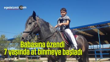 Babasına özendi 7 yaşında at binmeye başladı