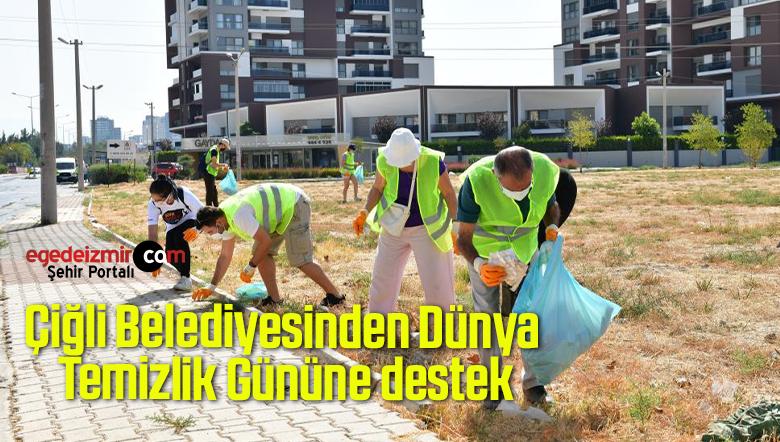 Çiğli Belediyesinden Dünya Temizlik Gününe destek