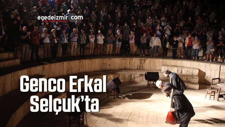 Genco Erkal Selçuk'ta