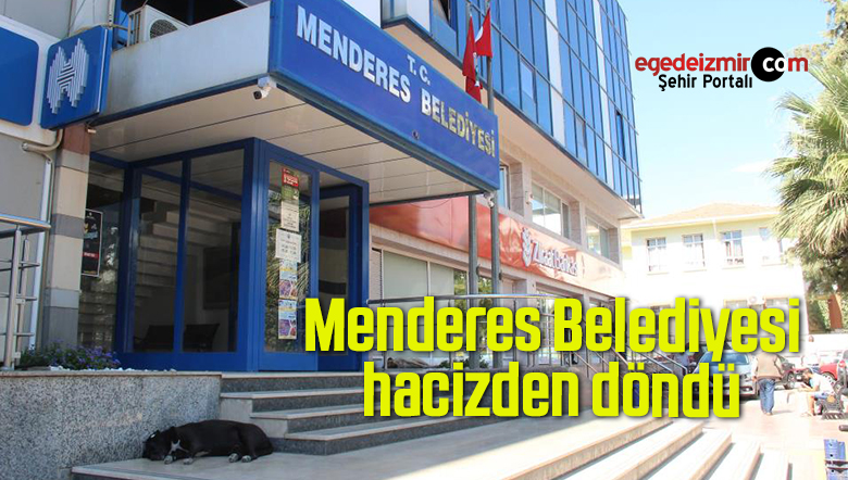 Menderes Belediyesi hacizden döndü
