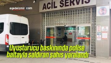 Uyuşturucu baskınında polise baltayla saldıran şahıs yaralandı