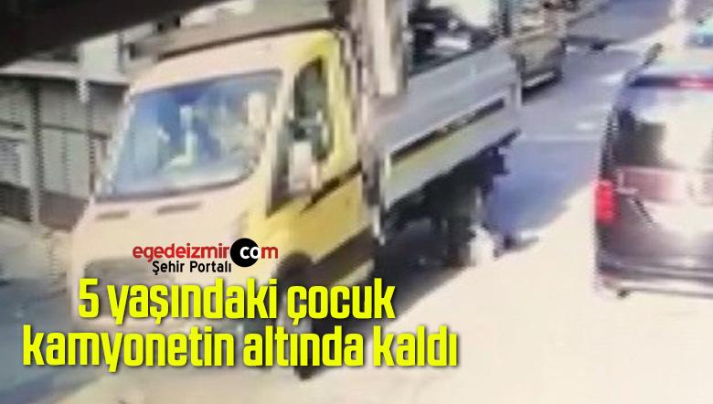 5 yaşındaki çocuk kamyonetin altında kaldı: Korkunç anlar kamerada
