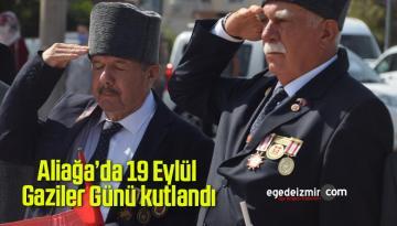 Aliağa'da 19 Eylül Gaziler Günü kutlandı