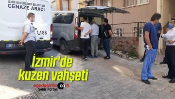 İzmir'de kuzen vahşeti