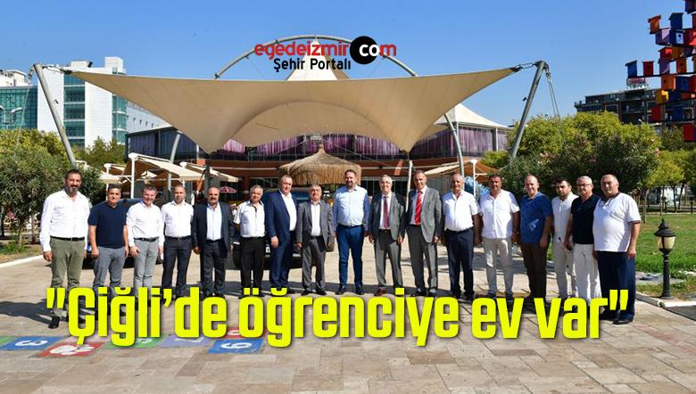 """Başkan Gümrükçü: """"Çiğli'de öğrenciye ev var"""""""