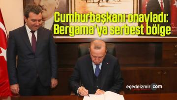 Cumhurbaşkanı onayladı: Bergama'ya serbest bölge