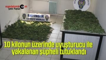 10 kilonun üzerinde uyuşturucu ile yakalanan şüpheli tutuklandı