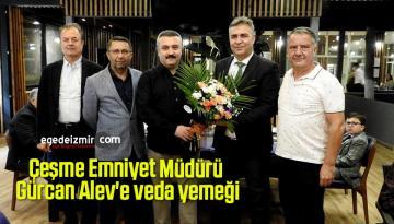 Çeşme Emniyet Müdürü Gürcan Alev'e veda yemeği