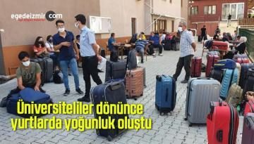 Üniversiteliler dönünce yurtlarda yoğunluk oluştu
