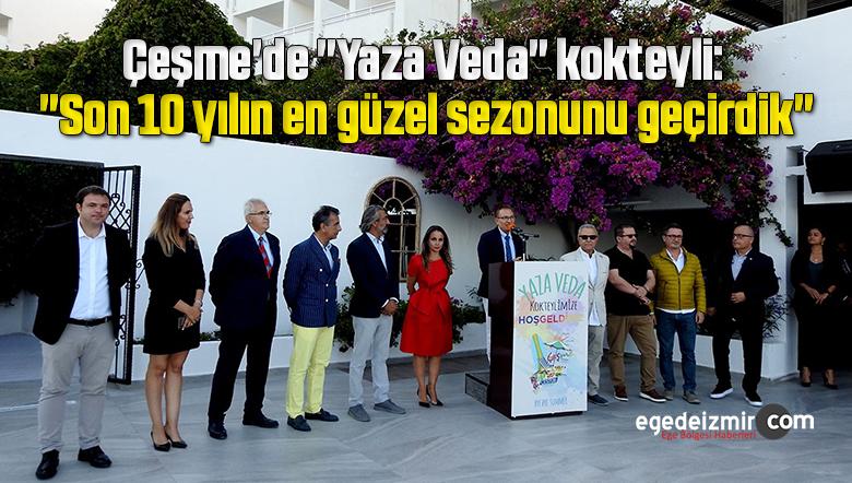 """Çeşme'de """"Yaza Veda"""" kokteyli: """"Son 10 yılın en güzel sezonunu geçirdik"""""""