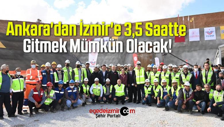 Ankara'dan İzmir'e 3,5 Saatte Gitmek Mümkün Olacak!