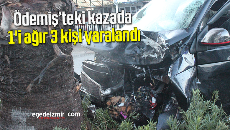 Ödemiş'teki kazada 1'i ağır 3 kişi yaralandı