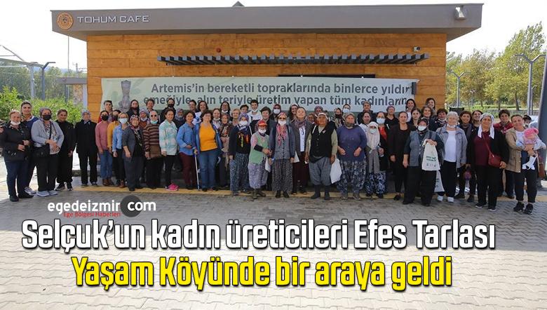 Selçuk'un kadın üreticileri Efes Tarlası Yaşam Köyünde bir araya geldi