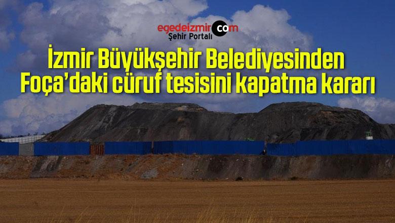 İzmir Büyükşehir Belediyesinden Foça'daki cüruf tesisini kapatma kararı