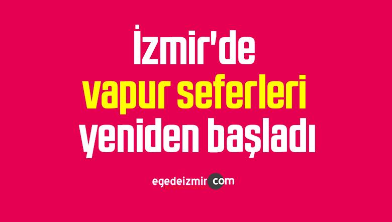 İzmir'de vapur seferleri yeniden başladı